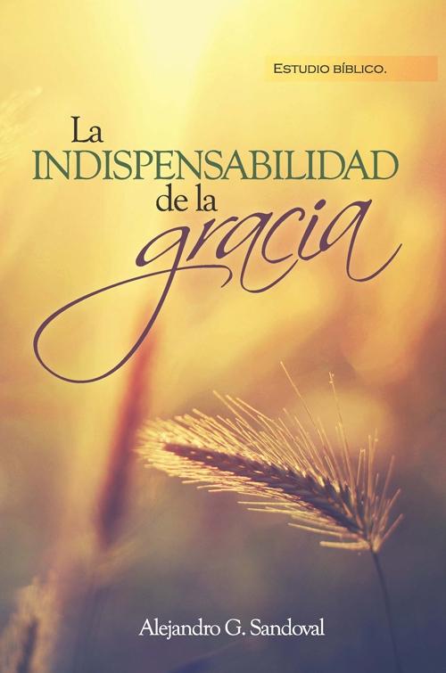 La indispensabilidad de la gracia