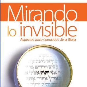 Mirando lo invisible