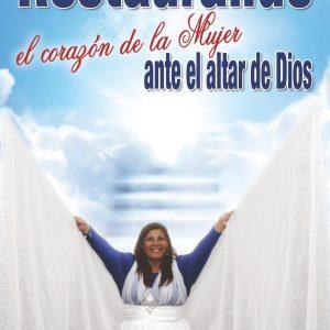 Restaurando el corazón de la mujer ante el altar de Dios