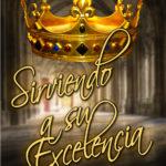 Sirviendo a su Excelencia
