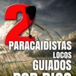 Dos paracaidistas locos guiados por Dios