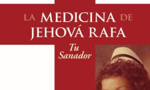 La medicina de Jehová Rafa