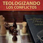 Teologizando los conflictos